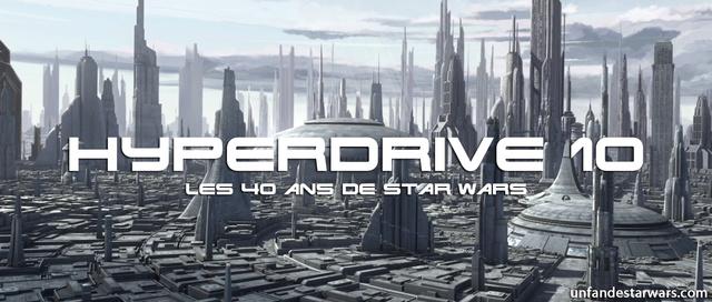 Hyperdrive épisode 10 : Star Wars a 40 ans ! Hyperd10