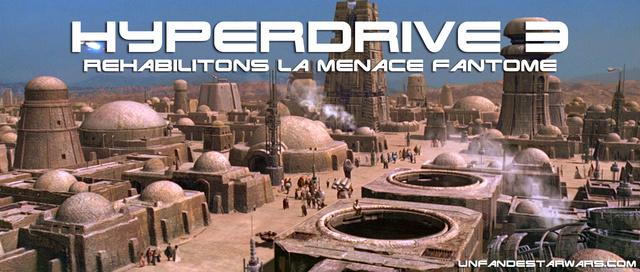 Hyperdrive épisode 3 : Réhabilitons La Menace Fantôme ! Hyperd15