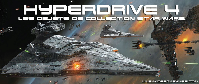 Hyperdrive épisode 4 : Les objets de collection Star Wars Hyperd16