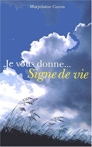 """Marjolaine Caron  """"Je vous donne... Signe de vie 51q44j10"""