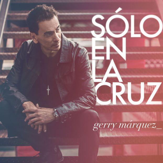 Gerry Márquez  (Sólo En La Cruz) Album 2017 Gerry-10