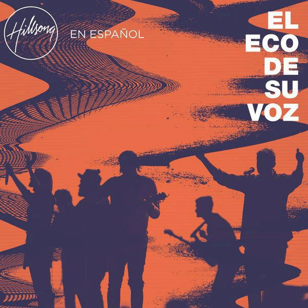 Hillsong En Español  (El Eco de Su Voz) Album 2017 Untitl10