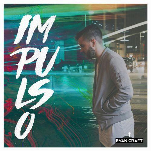 Evan Craft  (Impulso) Álbum 2017 Untitl12