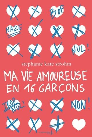 Ma vie amoureuse en 16 garçons de Stephanie Kate Strohm 71lm4x10