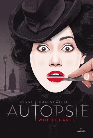 Autopsie - Tome 1 : Whitechapel de Kerri Maniscalco 81wfga10