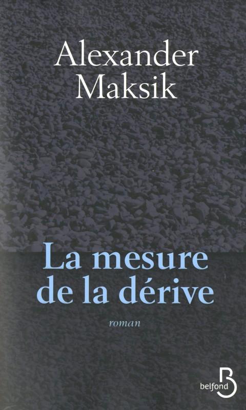 [Maksik, Alexander] La mesure de la dérive 97827110