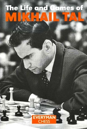 The Life and Games of Mikhail Tal - Tal (1997) 16a42710