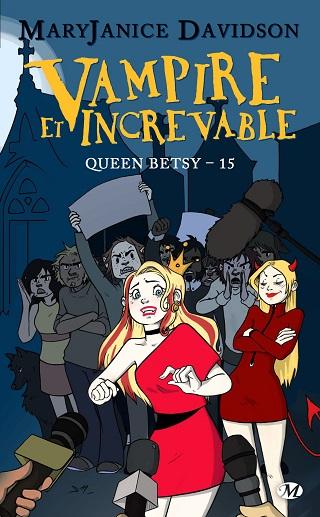 QUEEN BETSY (Tome 15) VAMPIRE ET INCREVABLE de Mary Janice Davidson Queen-10