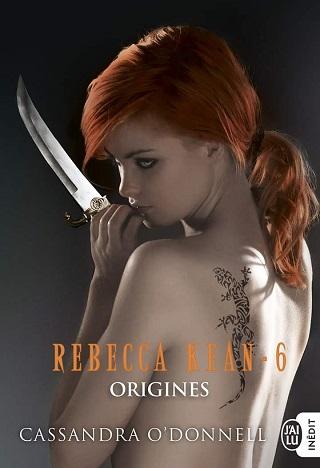 REBECCA KEAN (Tome 06) ORIGINES de Cassandra O'Donnell Rebecc10