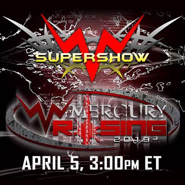 WWN Supershow: Mercury Rising 2019 du 05/04/2019 Wwn-su10