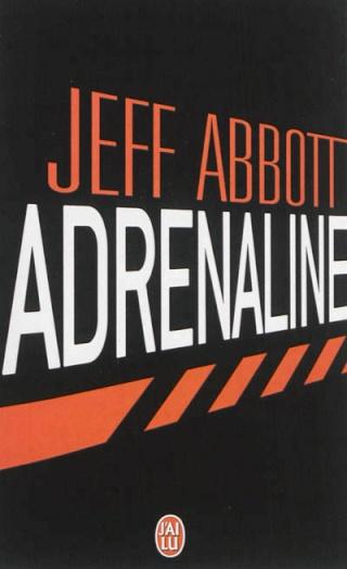 ADRENALINE de Jeff Abbott Adrena13
