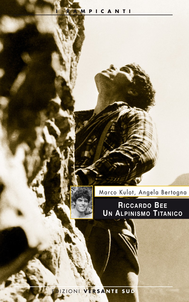 Riccardo Bee. Un alpinismo titanico (ed. Versante Sud) Bee-we10