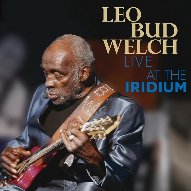 """LEO """"BUD"""" WELCH Live at the Irridium Front_10"""