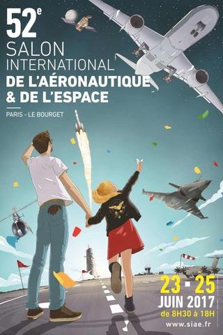 52ème Salon International de l'Aéronautique et de l'Espace - 19 au 25 juin 2017 - Le Bourget Affich13