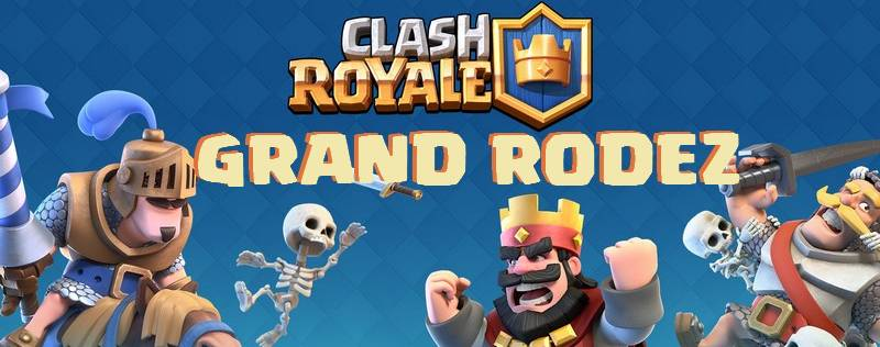 Grand Rodez Clash Royale