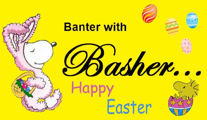 Banter w/ Basher