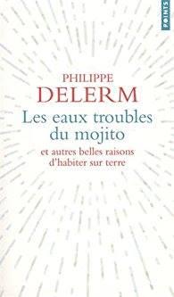[Delerm, Philippe] Les eaux troubles du mojito et autres belles raisons d'habiter sur terre Les_ea10