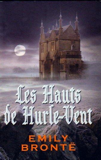 LES HAUTS DE HURLE-VENT d'Emilie Bronte 30927110