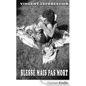 BLESSE MAIS PAS MORT de Vincent Leforestier 61jxcv10