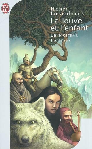 La Moïra - LA MOÏRA (Tome 1) LA LOUVE ET L'ENFANT de Henri Loevenbruck 97822910