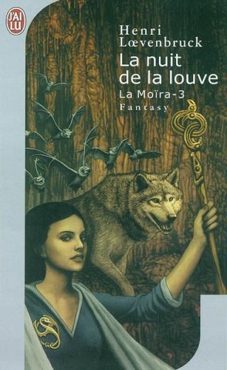 La Moïra - LA MOÏRA (Tome 3) LA NUIT DE LA LOUVE d'Henri Loevenbruck 97822911