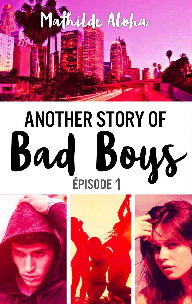 ALOHA Mathilde - Another story of bad boys - Tome 1 Bad_bo11