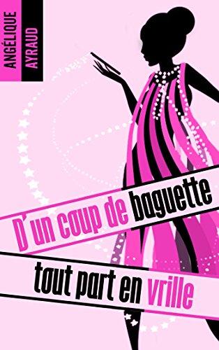 AYRAUD Anglélique - D'un coup de baguette tout part en vrille Baguet10