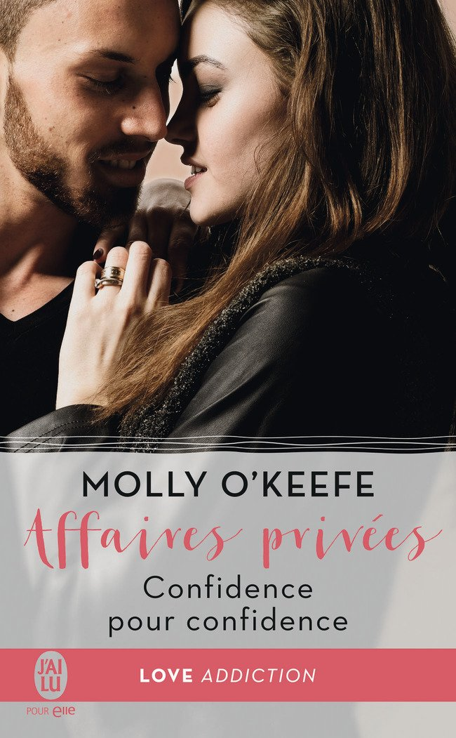 O'KEEFE Molly - AFFAIRES PRIVÉES - Tome 2 : Confidence pour confidence Confi10