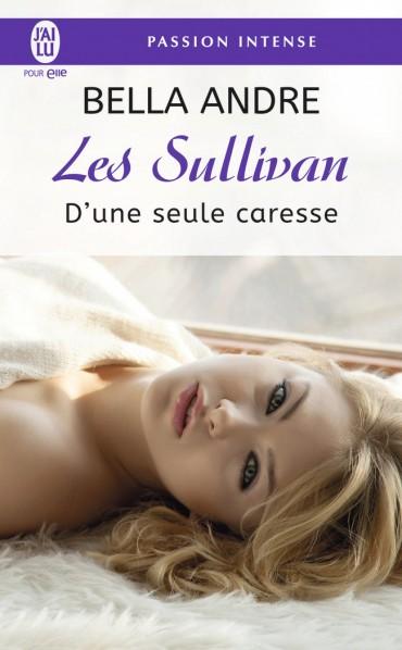 ANDRE Bella - LES SULLIVAN - Tome 7 :  D'une seule caresse  D-une-10