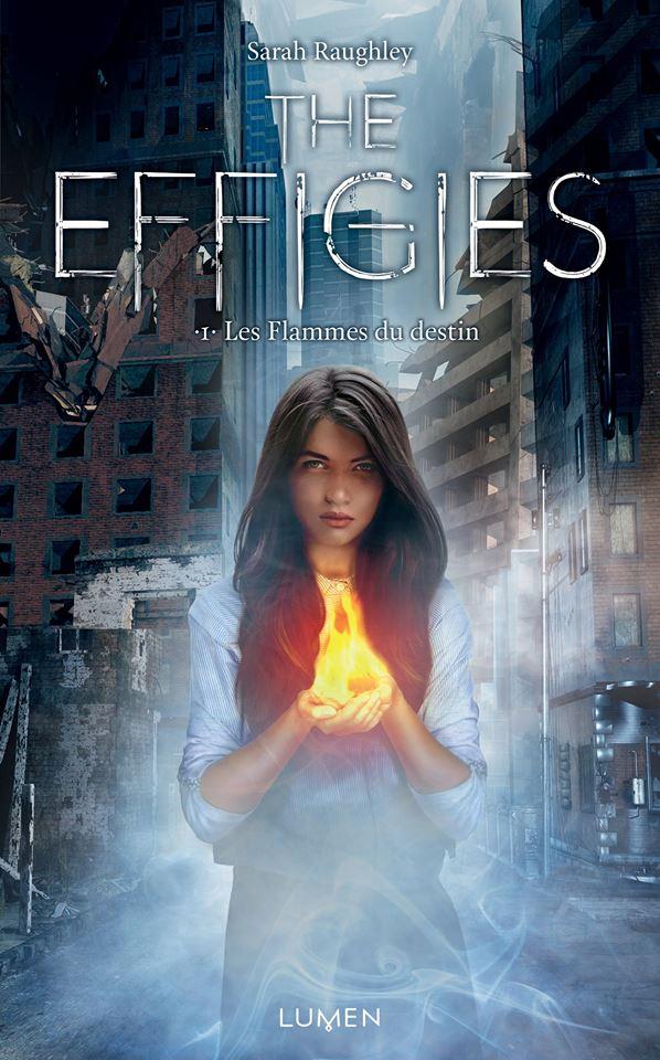RAUGHLEY Sarah - EFFIGIES - Tome 1 : Les flammes du destin Effigi10