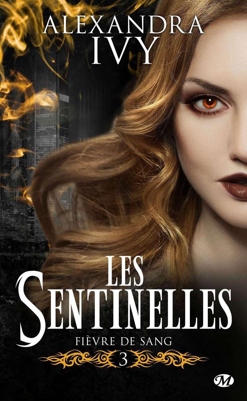 IVY Alexandra - LES SENTINELLES - Tome 3 : Fièvre de Sang Fievre10