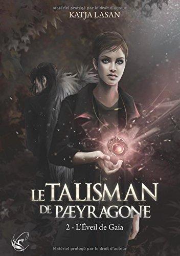 LASAN Katja - LE TALISMAN DE PAERAGONE - Tome 2 : L'Éveil de Gaïa Gaia10