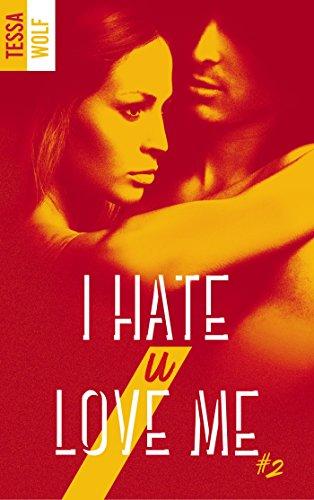 WOLF Tessa - I hate U love me - tome 2 Hate_210