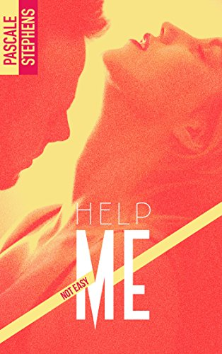 STEPHENS Pascale - NOT EASY - Tome 2 : Help me Help10