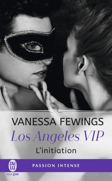 FEWINGS Vanessa - LOS ANGELES VIP - Tome 1 : L'initiation L-init10