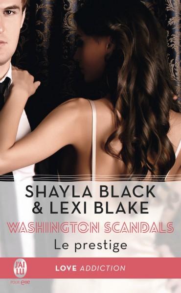 BLAKE Lexi & BLACK Shayla - WASHINGTON SCANDALS - Tome 2 : Le prestige Le-pre10