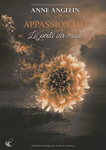 ANGELIN Anne - APPASSIONATO - Tome 3 : La portée des maux Maux10