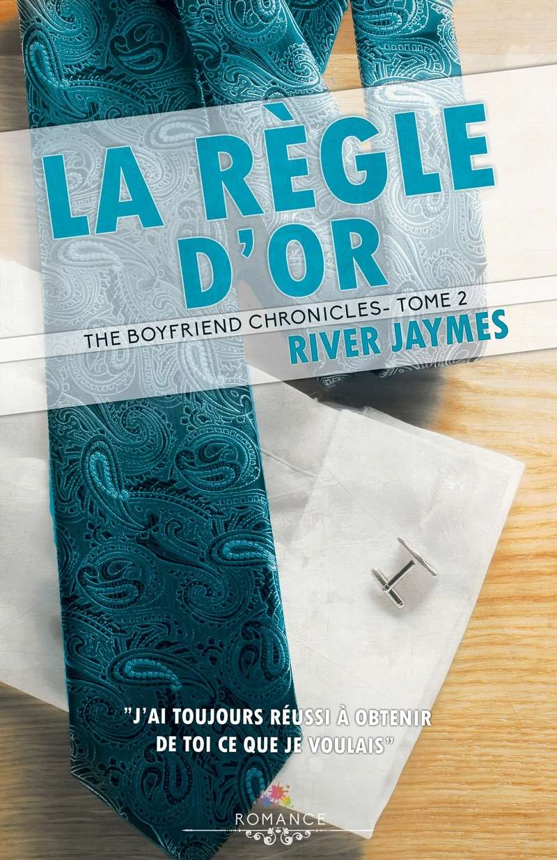 JAYMES River - THE BOYFRIEND CHRONICLES - Tome 2 : La règle d'or Or10