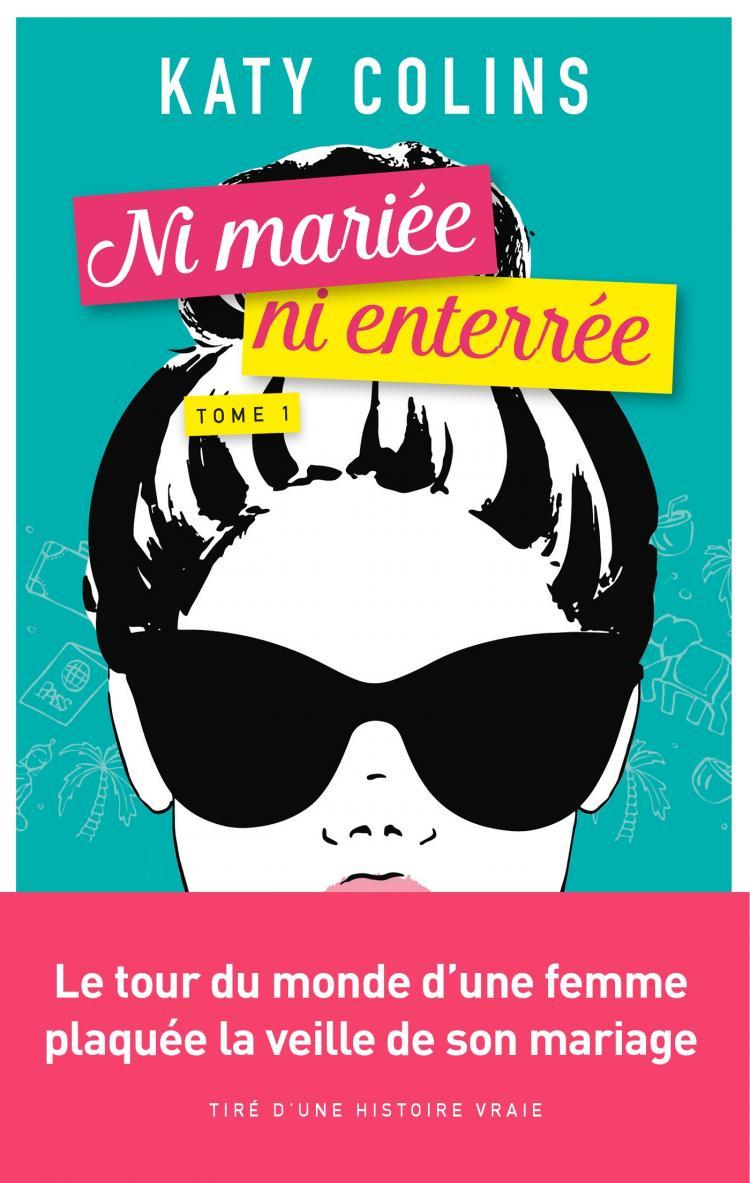 Colins Katy - NI MARIÉE, NI ENTERRÉE - Tome 1 : Partir (un jour) Partir10