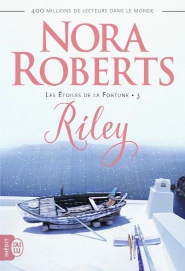 ROBERTS Nora - LES ÉTOILES DE LA FORTUNE - Tome 3 : Riley Riley-10