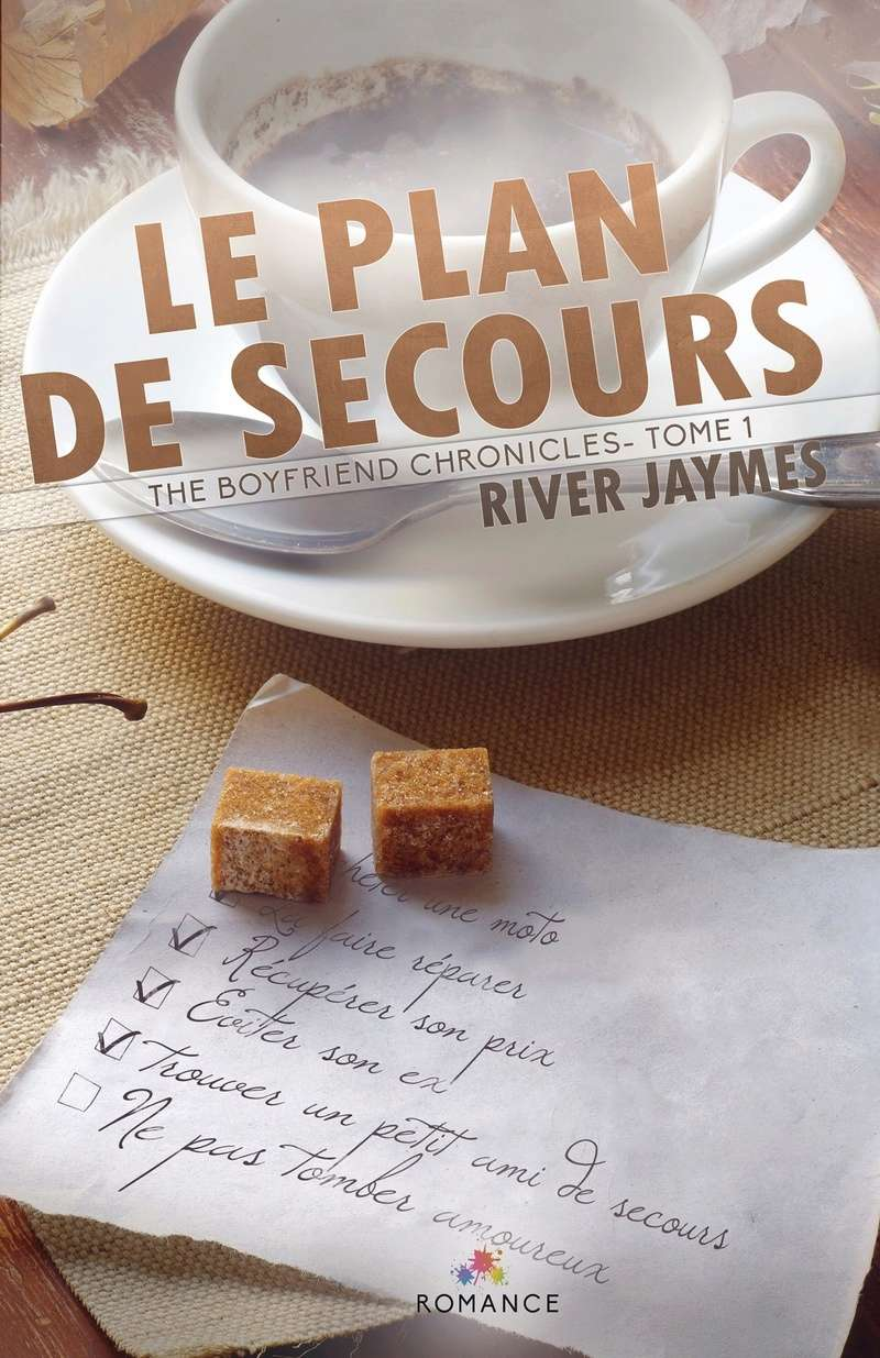 JAYMES River - THE BOYFRIEND CHRONICLES - Tome 1 : Le plan de secours Secour10