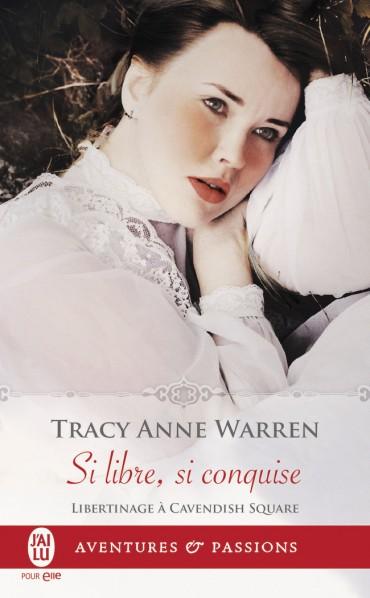 WARREN Tracy Anne - LIBERTINAGE A CAVENDISH SQUARE - Tome 2 : Si libre, si conquise Si-lib10