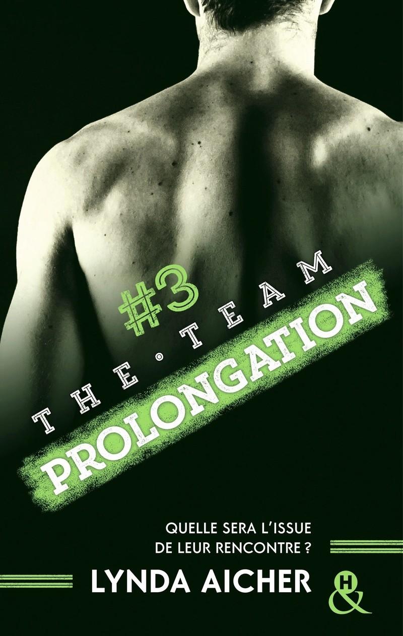 AICHER Lynda - THE TEAM - Tome 3 : Prolongation The-te10