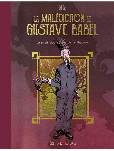 La malédiction de Gustave Babel, de Gess (Delcourt) 1aa10