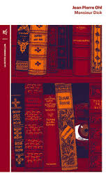Monsieur Dick ou le dixième livre de Jean-Pierre Ohl  Dick_j10