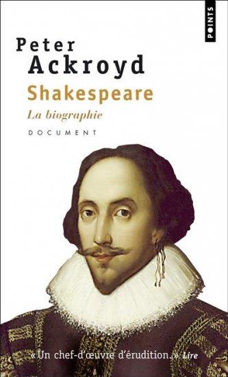 Shakespeare, la biographie de Peter Ackroyd Shakes13