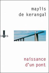 DE KERANGAL Maylis - Naissance d'un pont Maylis10