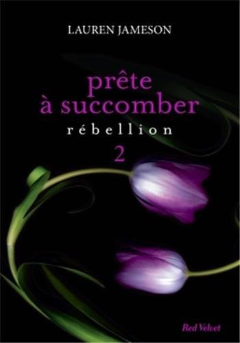 JAMESON Lauren - Prête à succomber tome 2 : Rébellion Prate_10