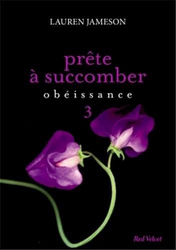 prête à succomber - JAMESON Lauren - Prête à succomber tome 3 : obéissance Prate_11
