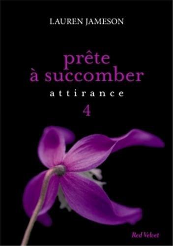 prête à succomber - JAMESON Lauren - Prête à succomber tome 4 : Attirance Prate_12